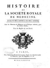 Histoire de la Société royale de médecine année ...: avec les Mémoires de médecine et de physique médicale, Volume5