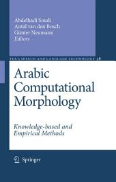 Arabic Computational Morphology: Knowledge-based and Empirical Methods