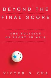 Beyond the Final Score: The Politics of Sport in Asia