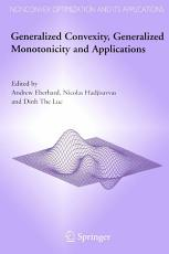 Generalized Convexity  Generalized Monotonicity and Applications PDF