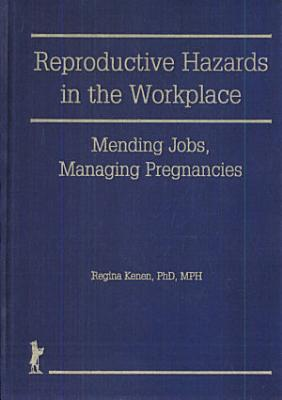 Reproductive Hazards in the Workplace