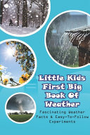 Little Kids First Big Book Of Weather  Fascinating Weather Facts   Easy to follow Experiments