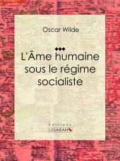 L'Âme humaine sous le régime socialiste: Essai sur les sciences sociales