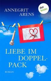 Liebe im Doppelpack: Roman