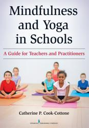 Mindfulness And Yoga In Schools Book PDF