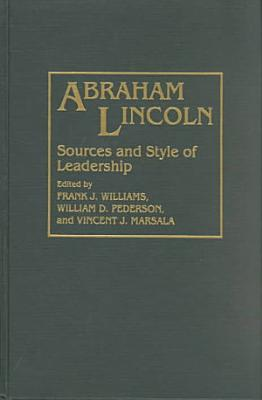 Abraham Lincoln  sources and Style of Leadership