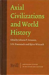 Axial Civilizations And World History Book PDF