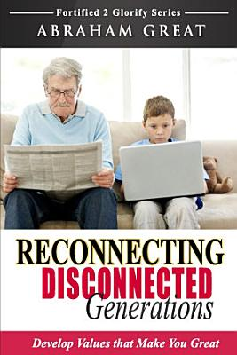 Reconnecting Disconnected Generations PDF