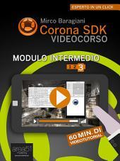 Corona SDK Videocorso. Modulo intermedio: Volume 3
