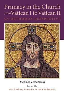 Primacy in the Church from Vatican I to Vatican II PDF