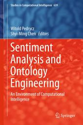 Sentiment Analysis and Ontology Engineering: An Environment of Computational Intelligence