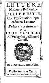 Lettere missiue, e responsiue delle bestie, con l'osseruationi sopra cadauna lettera: publicate, e dedicate da Carlo Moscheni ..