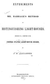 Experiments on Mr. Babbage's Method of Distinguishing Light-houses: Reported to a Committee of the United States Light-House Board