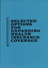 Selected Options for Expanding Health Insurance Coverage