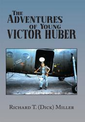 The Adventures Of Young Victor Huber Book PDF