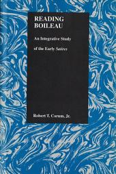 Reading Boileau: An Integrative Study of the Early Satires