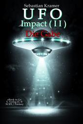 UFO Impact (Bd.2): Die Gabe