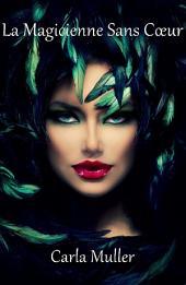 La Magicienne Sans Cœur