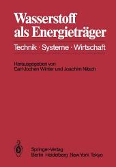 Wasserstoff als Energieträger: Technik, Systeme, Wirtschaft