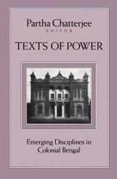 Texts of Power: Emerging Disciplines in Colonial Bengal
