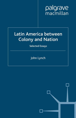 Latin America Between Colony and Nation