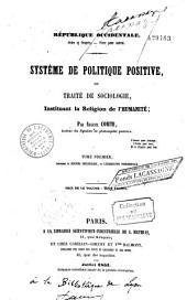 Système de politique positive: ou traité de sociologie instituant la religion de l'Humanité