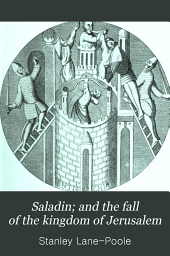 Saladin: And the Fall of the Kingdom of Jerusalem
