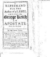 A reprimand for the author of a libel entituled, George Keith an apostate [or rather, Mr. Keith no Presbyterian]. Written by a church-man [W.C.]. By Trepidantium Malleus
