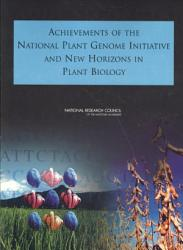 Achievements of the National Plant Genome Initiative and New Horizons in Plant Biology PDF