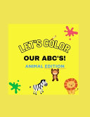 Let's Color The ABC's - Animal Edition