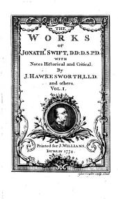 The Works of Jonath[a]n. Swift ...: With Notes Historical and Critical by J. Hawkesworth ... and Others, Volume 1