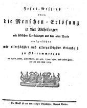 Jesus-Messias oder die Menschen-Erlösung: in 4 Abth. mit bildl. Vorstellungen aus dem alten Bunde aufgeführt ... zu Oberammergau ... 1815