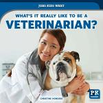 What's It Really Like to Be a Veterinarian?