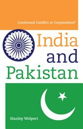 India and Pakistan: Continued Conflict or Cooperation?
