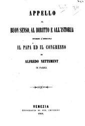 Appello al buon senso al diritto ed all'istoria intorno l'opuscolo Il papa ed il congresso di Alfredo Nettement di Parigi