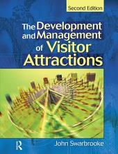 Development and Management of Visitor Attractions: Edition 2