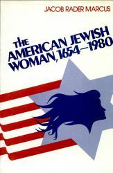 The American Jewish Woman  1654 1980 PDF
