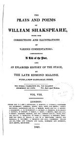 The Plays and Poems of William Shakspeare: With the Corrections and Illustrations of Various Commentators, Volume 8
