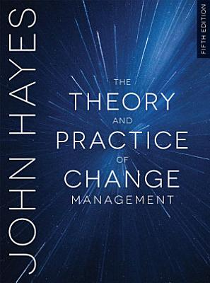 The Theory and Practice of Change Management PDF