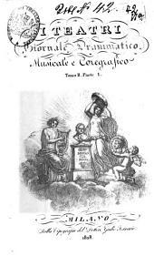 I teatri: giornale drammatico musicale e coreografico, Volumes 1-2