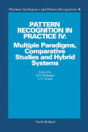 Pattern Recognition in Practice IV: Multiple Paradigms, Comparative Studies and Hybrid Systems