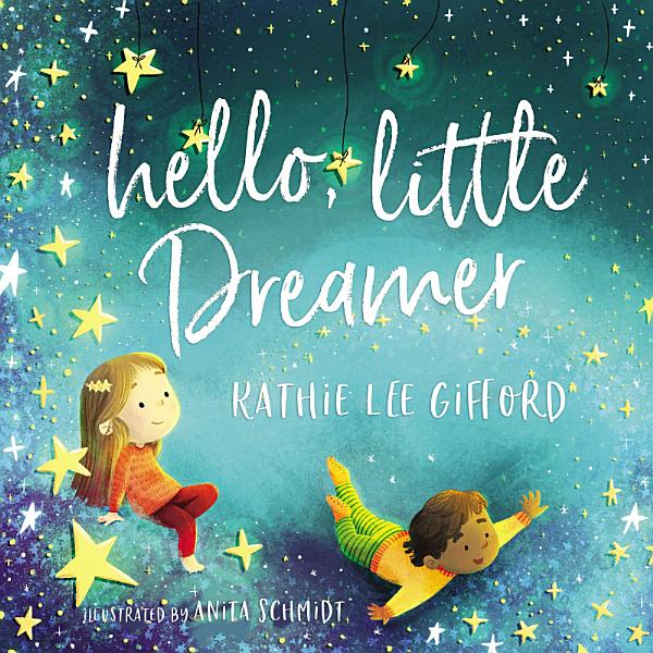 Download Hello  Little Dreamer Book