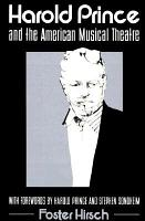 Harold Prince and the American Musical Theater PDF