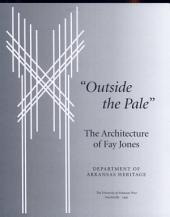 Outside the Pale: The Architecture of Fay Jones