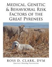 Medical, Genetic & Behavioral Risk Factors of the Great Pyrenees