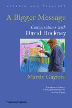 A Bigger Message: Conversations with David Hockney (Revised Edition)