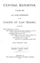 Central Reporter: All Cases Determined in the Courts of Last Resort, Volume 3