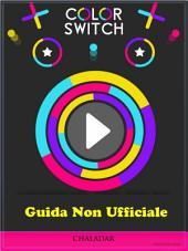 Guida Non Ufficiale Color Switch