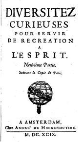 Diversitez curieuses, pour servir de recreation a l'esprit ...: Suivant la copie imprimée a Paris, Volume4