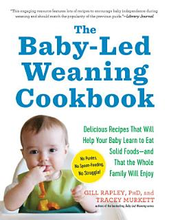 The Baby Led Weaning Cookbook Book